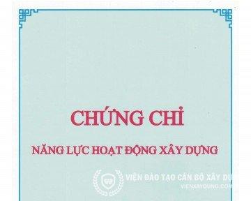 DV Xin Cấp Chứng Chỉ Năng Lực Hoạt Động Xây Dựng Uy Tín 100%